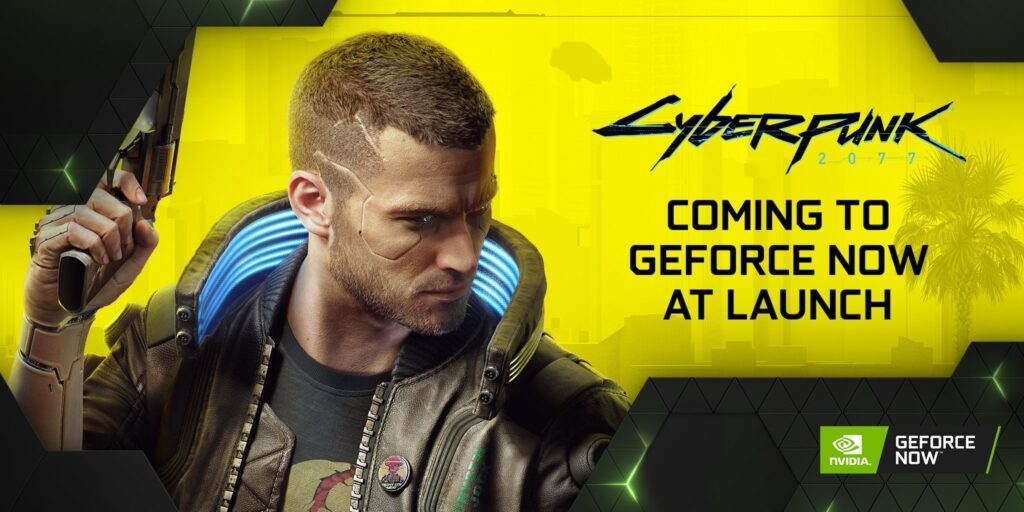 Geforce Now Will Include Cyberpunk 2077 at Launch
